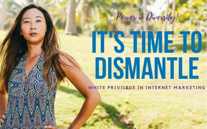 Dismantling White Privilege in Virtual Summits & Internet Marketing